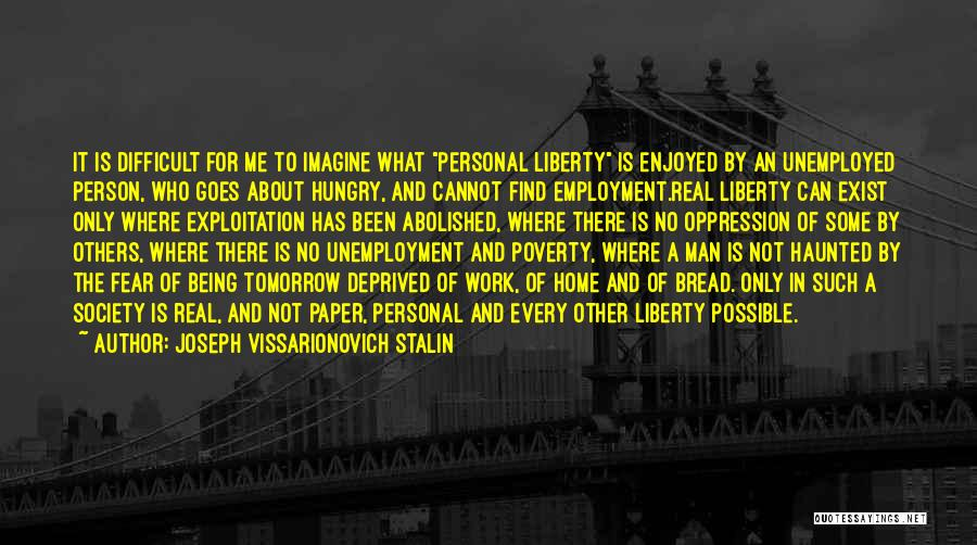 Only Person For Me Quotes By Joseph Vissarionovich Stalin