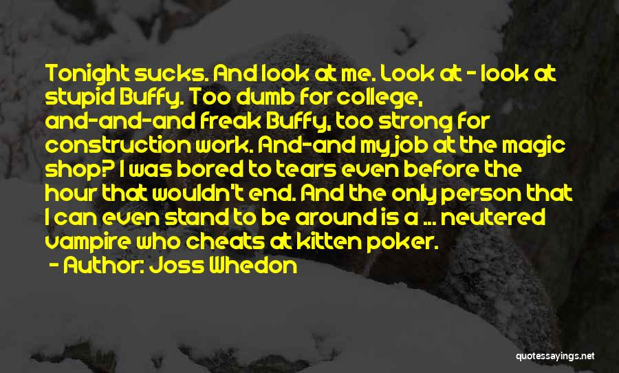 Only Person For Me Quotes By Joss Whedon