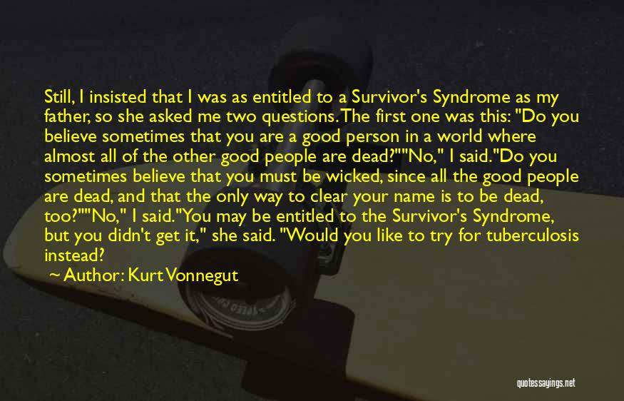 Only Person For Me Quotes By Kurt Vonnegut