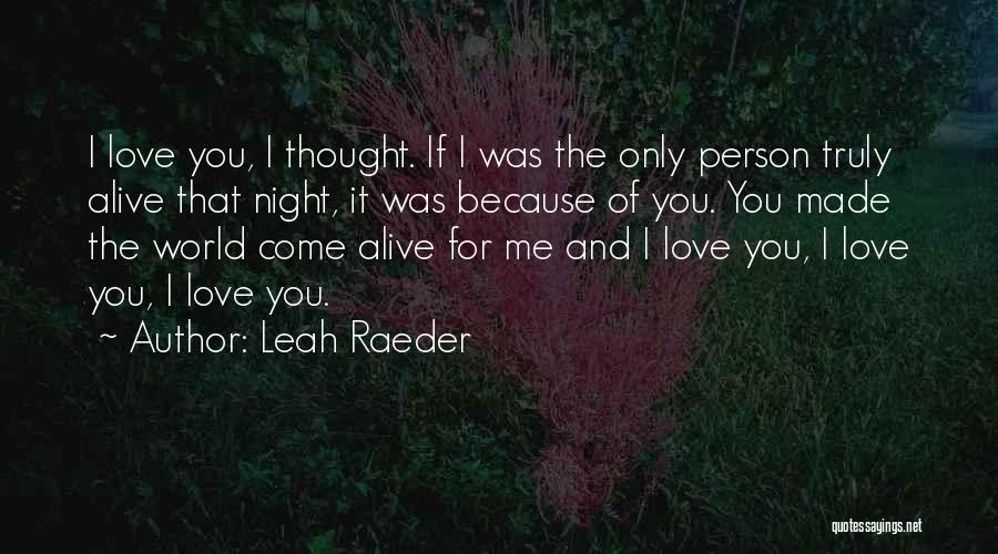 Only Person For Me Quotes By Leah Raeder