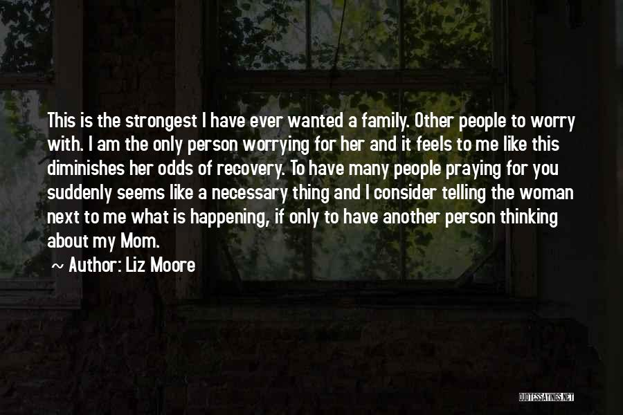Only Person For Me Quotes By Liz Moore