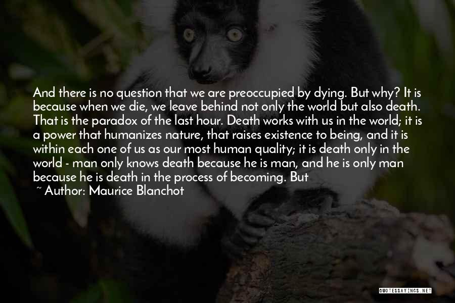 Only Person For Me Quotes By Maurice Blanchot