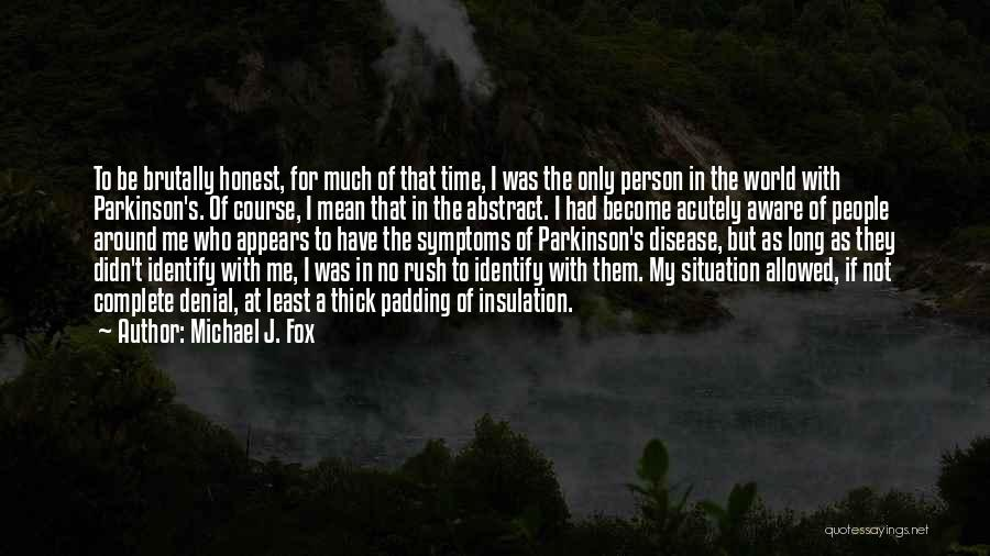 Only Person For Me Quotes By Michael J. Fox