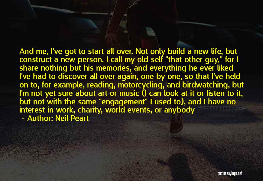 Only Person For Me Quotes By Neil Peart