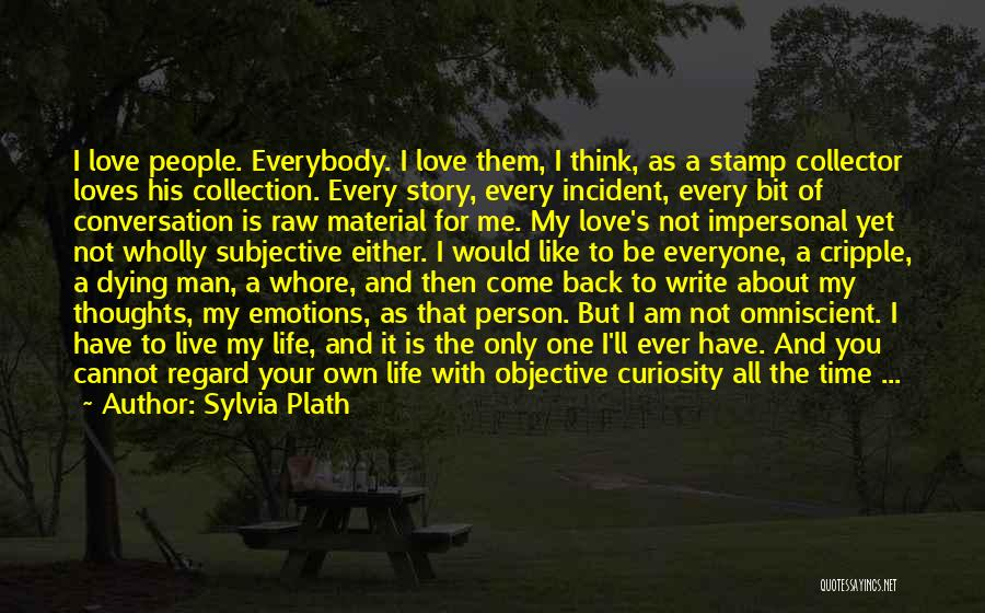 Only Person For Me Quotes By Sylvia Plath