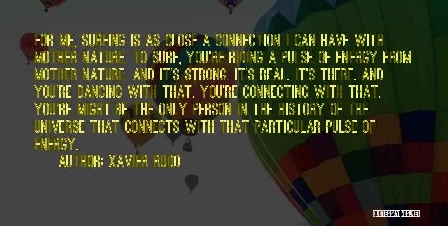 Only Person For Me Quotes By Xavier Rudd