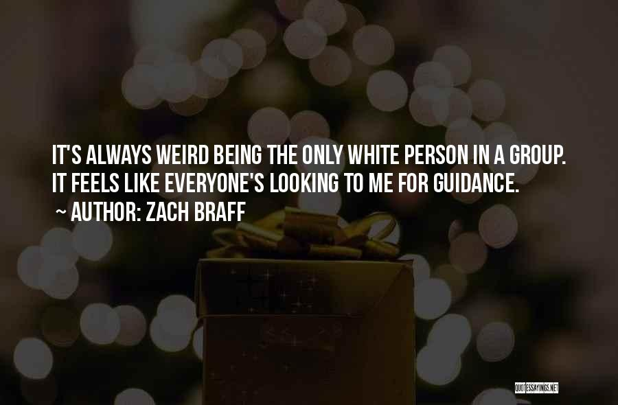 Only Person For Me Quotes By Zach Braff