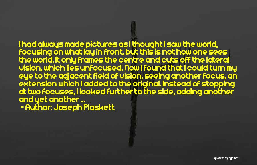 Only Seeing One Side Quotes By Joseph Plaskett