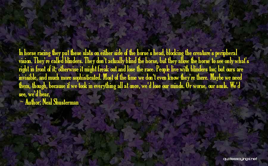 Only Seeing One Side Quotes By Neal Shusterman