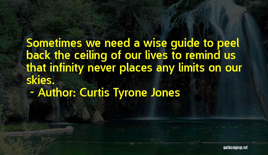 Only Sky's The Limit Quotes By Curtis Tyrone Jones
