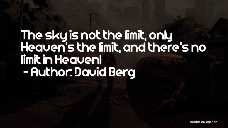 Only Sky's The Limit Quotes By David Berg