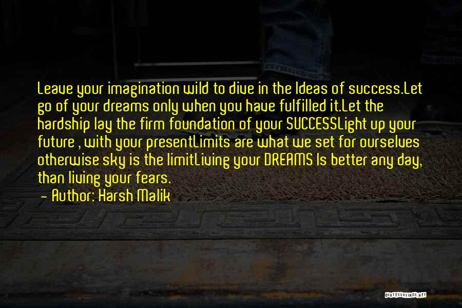 Only Sky's The Limit Quotes By Harsh Malik