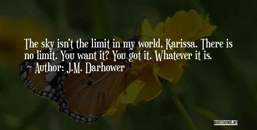 Only Sky's The Limit Quotes By J.M. Darhower