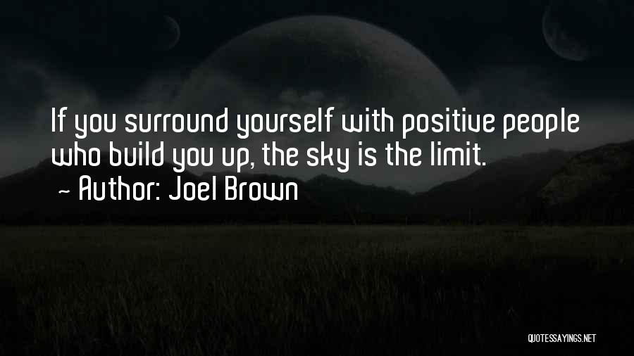 Only Sky's The Limit Quotes By Joel Brown