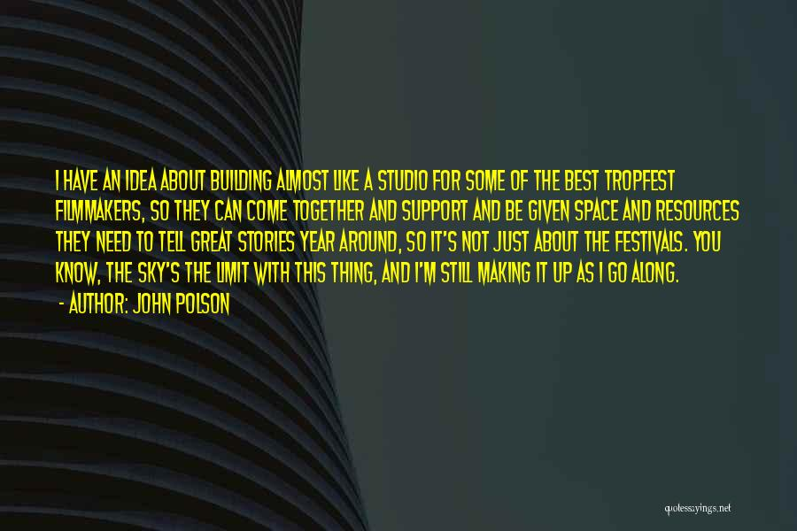 Only Sky's The Limit Quotes By John Polson
