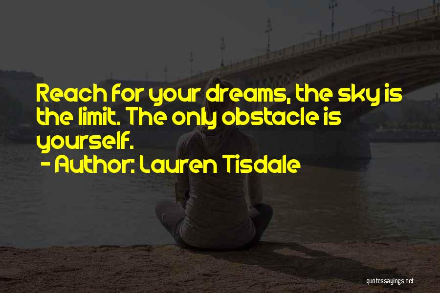 Only Sky's The Limit Quotes By Lauren Tisdale
