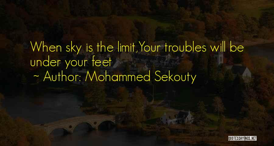 Only Sky's The Limit Quotes By Mohammed Sekouty