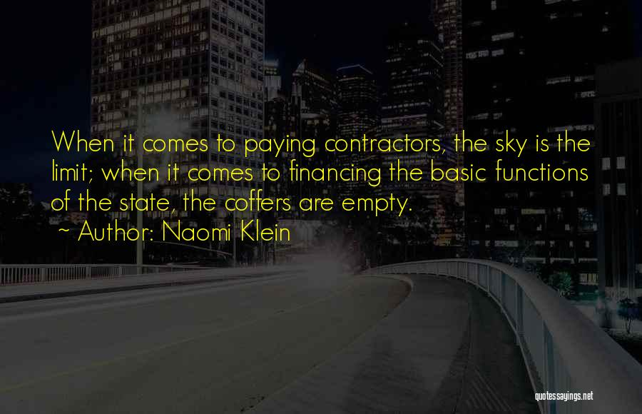 Only Sky's The Limit Quotes By Naomi Klein
