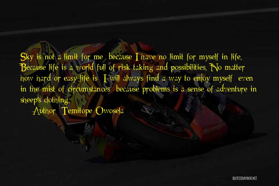 Only Sky's The Limit Quotes By Temitope Owosela