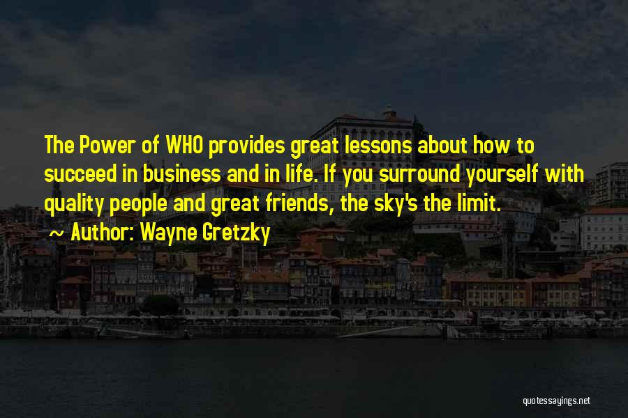 Only Sky's The Limit Quotes By Wayne Gretzky