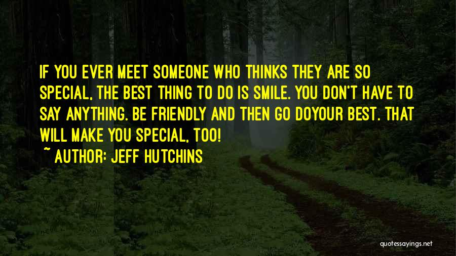 Only U Can Make Me Smile Quotes By Jeff Hutchins