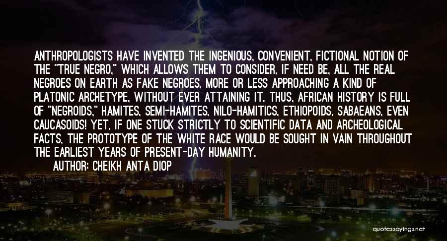 Only When It's Convenient Quotes By Cheikh Anta Diop