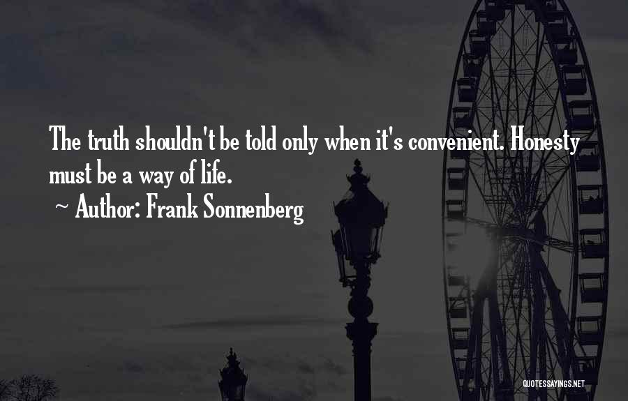 Only When It's Convenient Quotes By Frank Sonnenberg