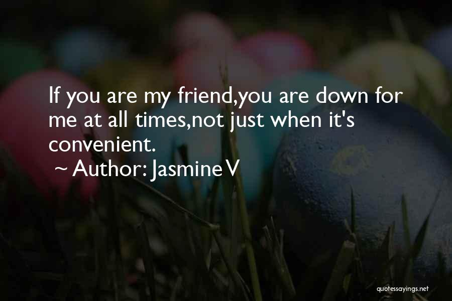 Only When It's Convenient Quotes By Jasmine V