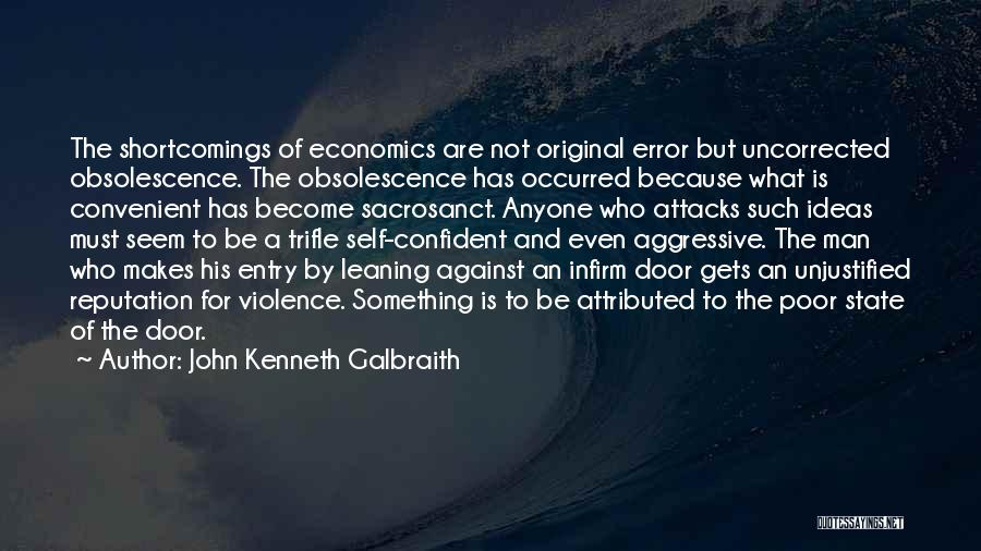 Only When It's Convenient Quotes By John Kenneth Galbraith