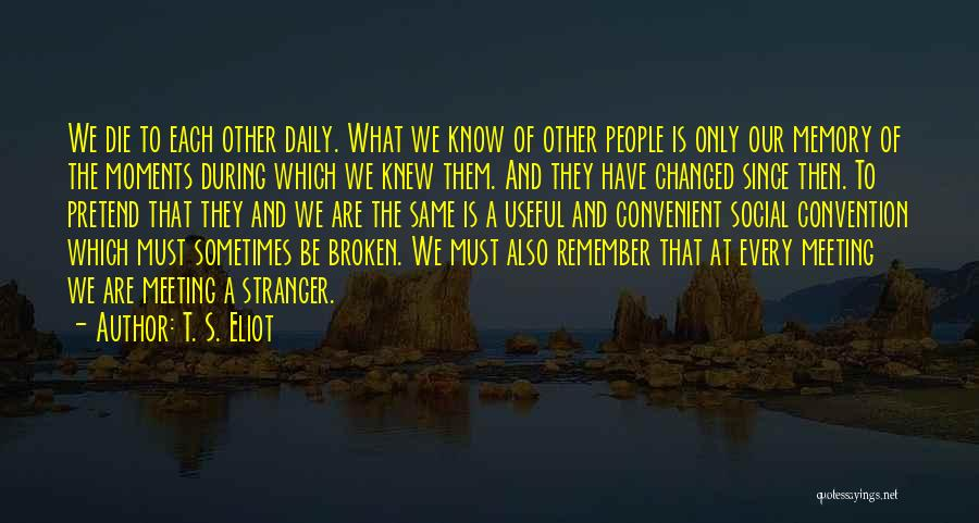 Only When It's Convenient Quotes By T. S. Eliot