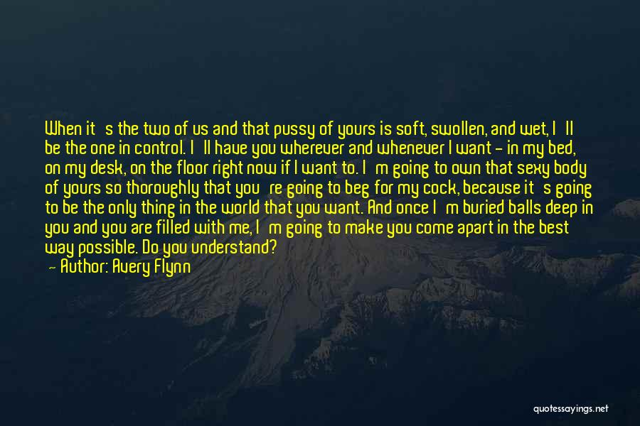 Only You Understand Me Quotes By Avery Flynn