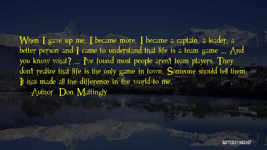Only You Understand Me Quotes By Don Mattingly