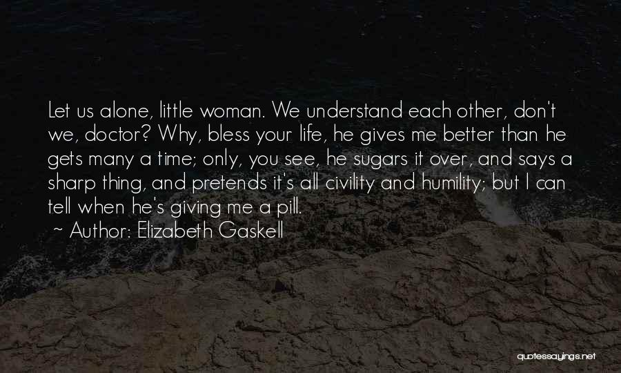 Only You Understand Me Quotes By Elizabeth Gaskell