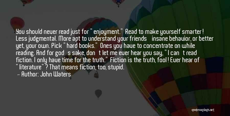 Only You Understand Me Quotes By John Waters