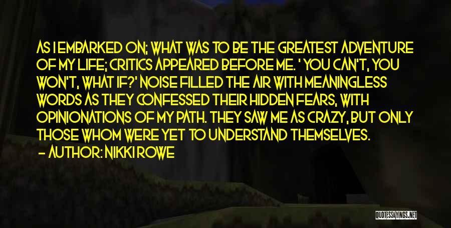 Only You Understand Me Quotes By Nikki Rowe