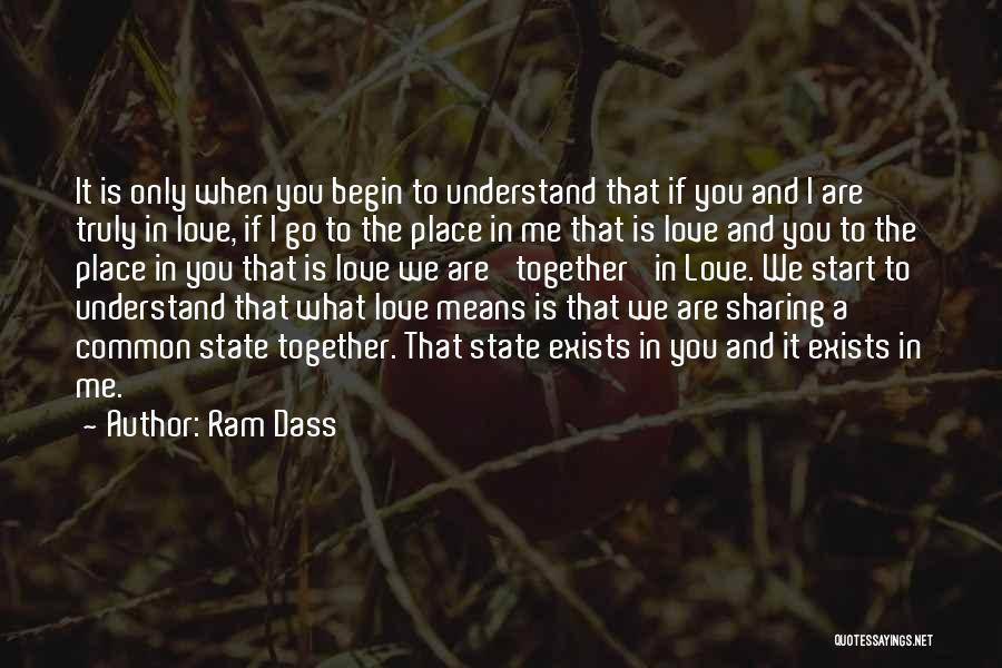 Only You Understand Me Quotes By Ram Dass