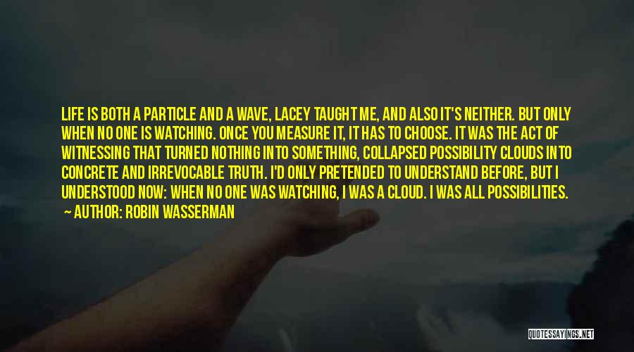 Only You Understand Me Quotes By Robin Wasserman