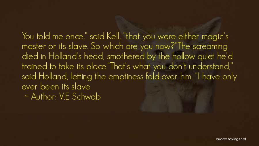 Only You Understand Me Quotes By V.E Schwab