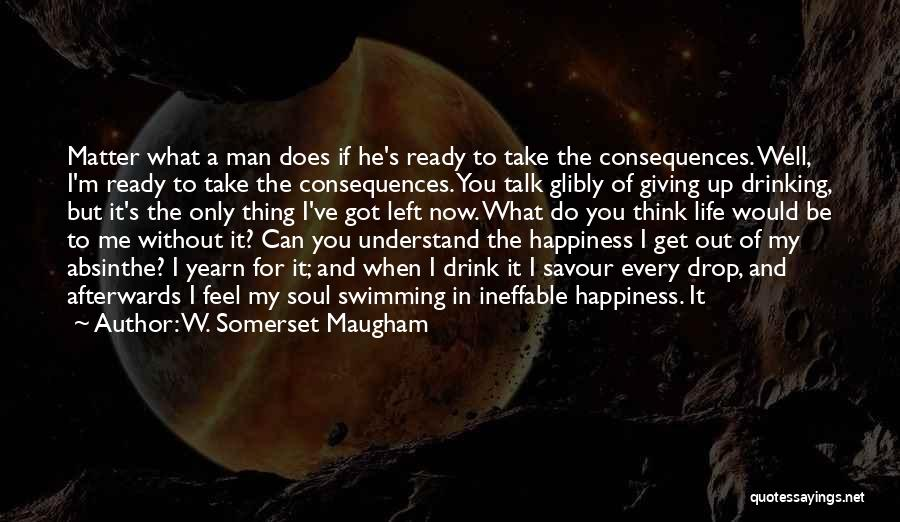 Only You Understand Me Quotes By W. Somerset Maugham