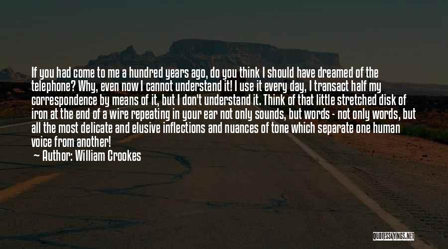 Only You Understand Me Quotes By William Crookes