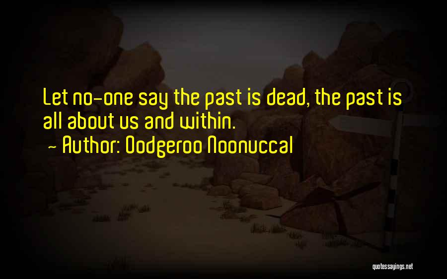 Oodgeroo Noonuccal Quotes 2079682