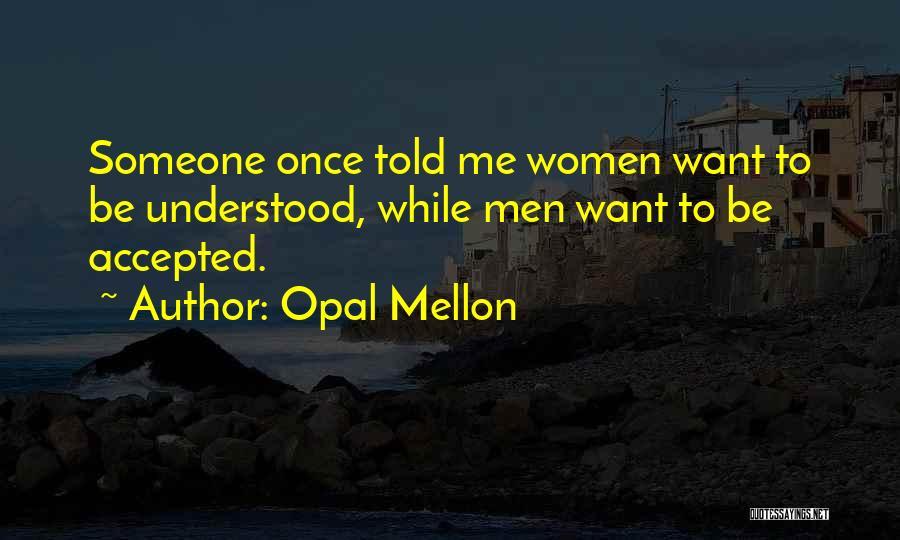 Opal Mellon Quotes 1760423