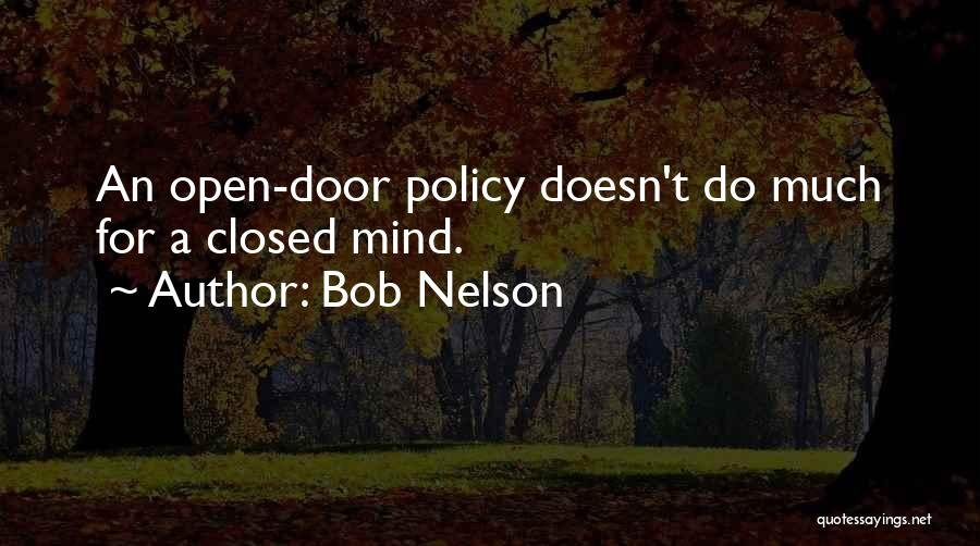 Open Door Policy Quotes By Bob Nelson