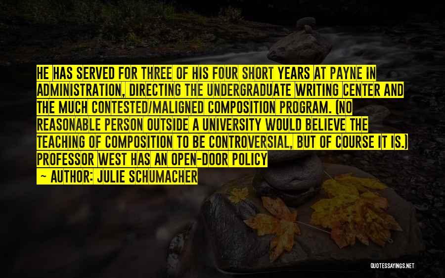 Open Door Policy Quotes By Julie Schumacher