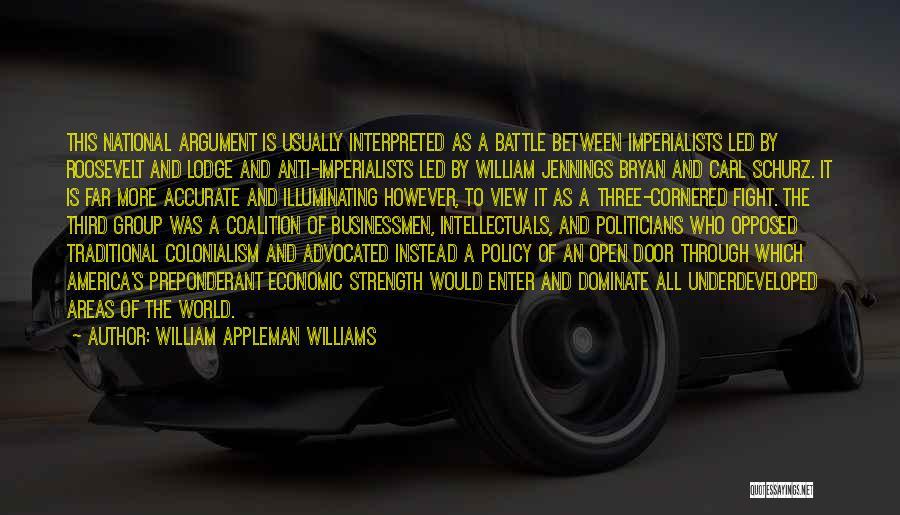 Open Door Policy Quotes By William Appleman Williams
