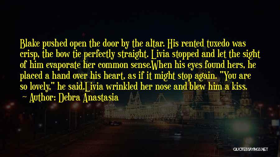 Open My Heart Again Quotes By Debra Anastasia