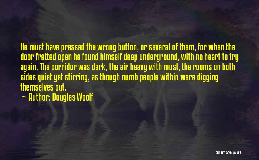Open My Heart Again Quotes By Douglas Woolf