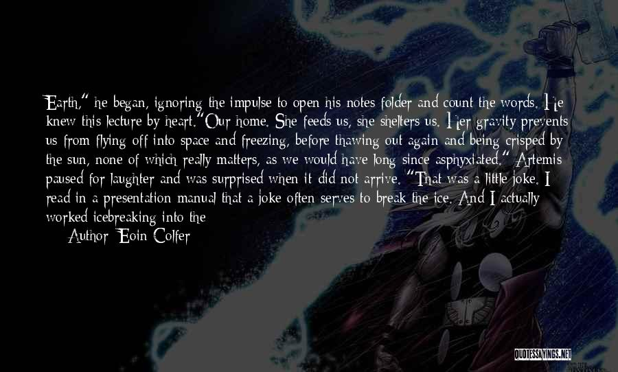 Open My Heart Again Quotes By Eoin Colfer