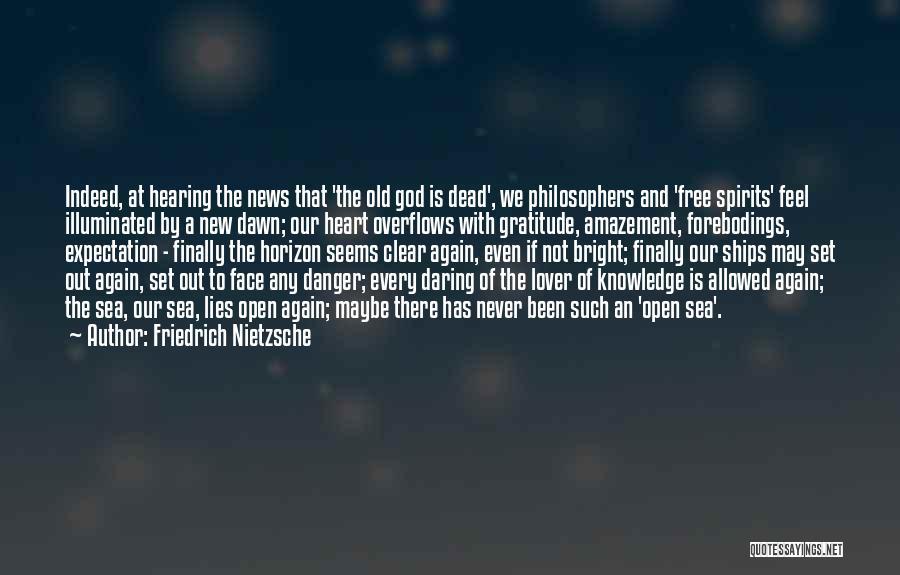 Open My Heart Again Quotes By Friedrich Nietzsche
