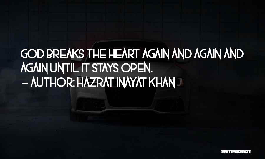 Open My Heart Again Quotes By Hazrat Inayat Khan